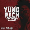 Yung Rich Dee - Yung Rich Way mixtape cover art