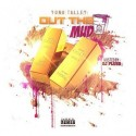 Yung Talley - Out The Mud mixtape cover art