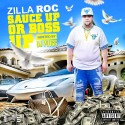 Zilla Roc - Sauce Up or Boss Up mixtape cover art