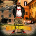 Da Boi Hustlz - Nothing 2 Something mixtape cover art