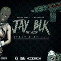 Jay Blk The Weirdo - Strap Life The EP mixtape cover art