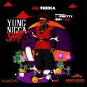 King Tucka - Yung Nigga Shit mixtape cover art