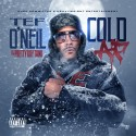 Tef O'Neil - Cold AF mixtape cover art