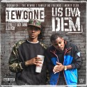 Tew Gone - Us Ova Dem mixtape cover art