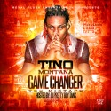 Tino Montana - Game Changer mixtape cover art