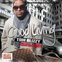 Tom Blizzy - Good Living mixtape cover art