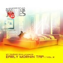 My Singing Soul Presents Early Mornin' Tap 2 mixtape cover art