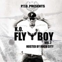 K.O. - Fly Boy 2 (Hosted By Rock City) mixtape cover art