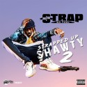 Strap - Strapped Up Shawty 2 mixtape cover art