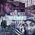 Calicoe & Rara - Wild West Oakland Mixtape mixtape cover art