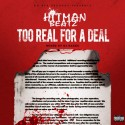Hitman Beatz - Too Real For A Deal mixtape cover art