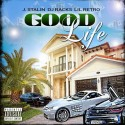 J Stalin & Lil Retro - The Good Life mixtape cover art