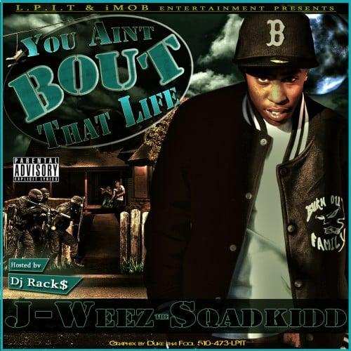 J Weez - You Ain't Bout That Life - DJ Racks
