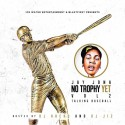 Jay Jona - No Trophy Yet 2 (Talking Baseball) mixtape cover art