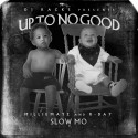Millie Mayz & R-Day - Up To No Good mixtape cover art
