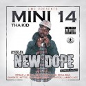 Mini 14 - New Dope (The Street Album) mixtape cover art