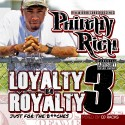 Philthy Rich - Loyalty B4 Royalty 3 (Just For The Bitches) mixtape cover art