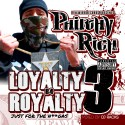 Philthy Rich - Loyalty B4 Royalty 3 (Just For The Niggas) mixtape cover art
