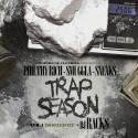 Philthy Rich, Smuggla & Sneaks - Trap Season mixtape cover art