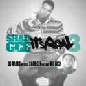 Shad Gee - It's Real 3 (Hosted By Big Rich) mixtape cover art