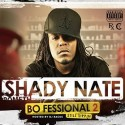 Shady Nate - Bofessional 2 (Still Sippin) mixtape cover art