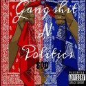 Skrap Or Die - Gang Shit N Politics mixtape cover art