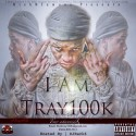 Tray 100k - #IamTray100K mixtape cover art
