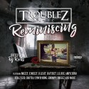 Troublez - Reminiscing mixtape cover art