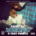 Young B.A. - Addicted 2 Fast Money mixtape cover art