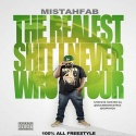 Mistah FAB - The Realest Shit I Never Wrote 4 mixtape cover art