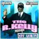 R.Kelly - Not Guilty Mixtape mixtape cover art