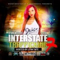 Interstate Trafficking 7 (Hosted By Lynn Tate) mixtape cover art