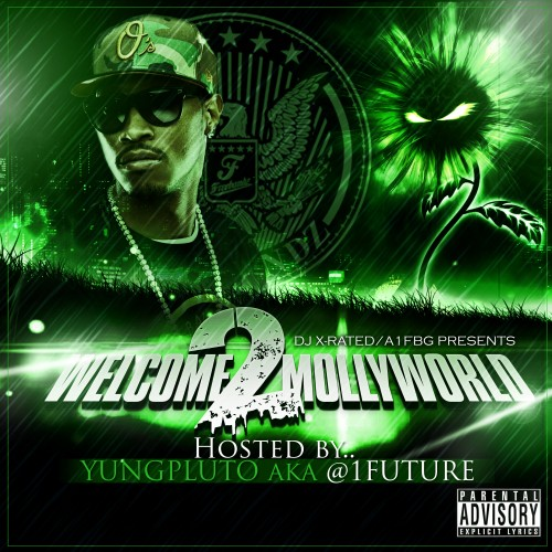 DJ X-Rated – Welcome 2 Mollyworld (Hosted By Future) [Mixtape]