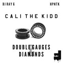 Cali The Kidd - Double Gauges & Diamonds mixtape cover art