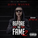 Dave Wayne - Before The Fame II mixtape cover art