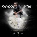 Ray Moon - My Time mixtape cover art