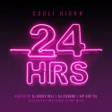 Cooli Highh - 24 Hrs mixtape cover art