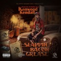 Kenwood Kendall - Slappin Bacon Grease  mixtape cover art
