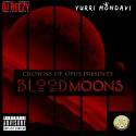 Yurri Mondavi - Blood Moons mixtape cover art