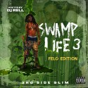 3rd Side Slim - Swamp Life 3 (Felo Edition) mixtape cover art