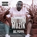 Big Poppa - Bottom Muzik mixtape cover art