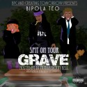 Bipola Teo - Spit On Your Grave mixtape cover art