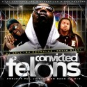 Convicted Felons (Hosted By Project Pat, Juicy J & BankMR912) mixtape cover art