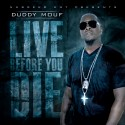 Duddy Mouf - Live Before You Die mixtape cover art