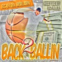 EC In Da Buildin - Back 2 Ballin' mixtape cover art