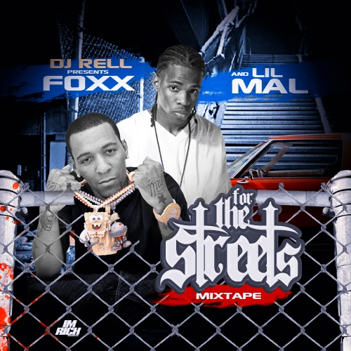 Foxx & Lil Mal – For The Streets (Hosted by DJ Rell) [Mixtape]