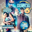 Independent Hustlin 6 mixtape cover art