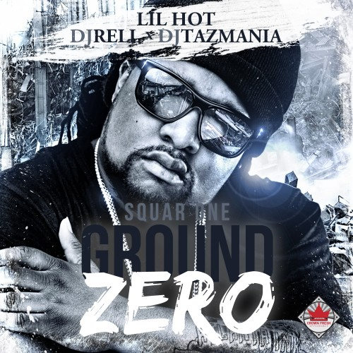 Lil Hot – Square One Ground Zero [Mixtape]