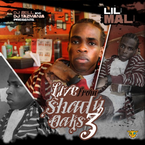 Lil Mal – Live From Shady Oaks 3 [Mixtape]