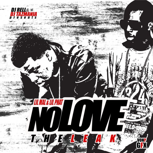 Lil Mal & Lil Phat – No Love (The Leak)